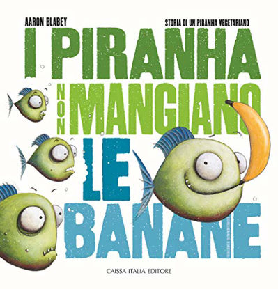 Immagine di PIRANHA NON MANGIANO LE BANANE (I)