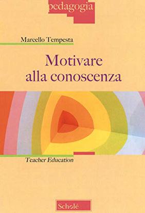 Immagine di MOTIVARE ALLA CONOSCENZA. TEACHER EDUCATION