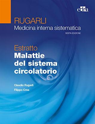Immagine di RUGARLI. MEDICINA INTERNA SISTEMATICA. ESTRATTO: MALATTIE DEL SISTEMA CIRCOLATORIO