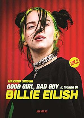 Immagine di GOOD GIRL, BAD GUY. IL MONDO DI BILLIE EILISH
