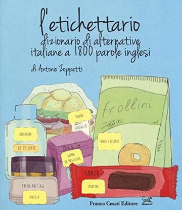 Immagine di ETICHETTARIO. DIZIONARIO DI ALTERNATIVE ITALIANE A 1800 PAROLE INGLESI (L`)