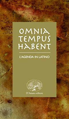 Immagine di OMNIA TEMPUS HABENT. L`AGENDA IN LATINO