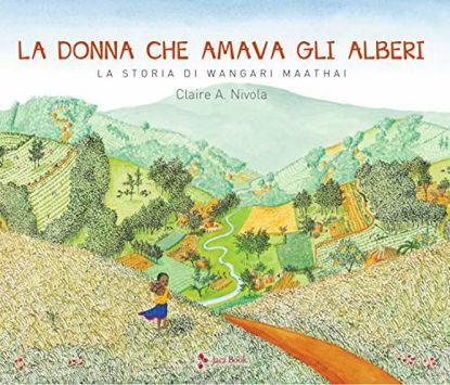 Immagine di DONNA CHE AMAVA GLI ALBERI. LA STORIA DI WANGARI MAATHAI (LA)