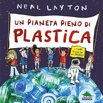 Immagine di PIANETA PIENO DI PLASTICA (UN)