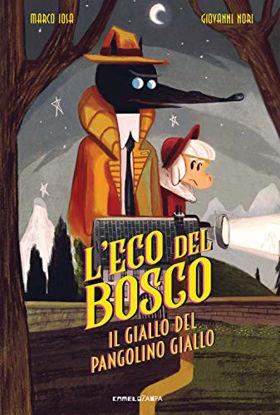Immagine di GIALLO DEL PANGOLINO GIALLO. L`ECO DEL BOSCO (IL)