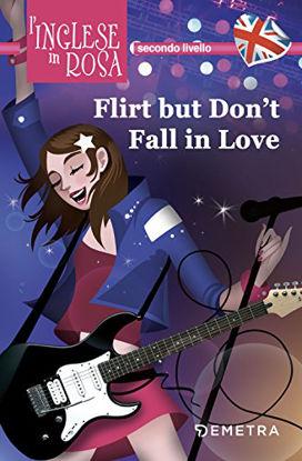 Immagine di FLIRT BUT DON`T FALL IN LOVE. I RACCONTI CHE MIGLIORANO IL TUO INGLESE! SECONDO LIVELLO