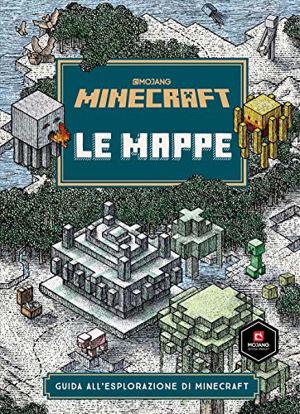 Immagine di MINECRAFT MOJANG. LE MAPPE. GUIDA ALL`ESPLORAZIONE DI MINECRAFT
