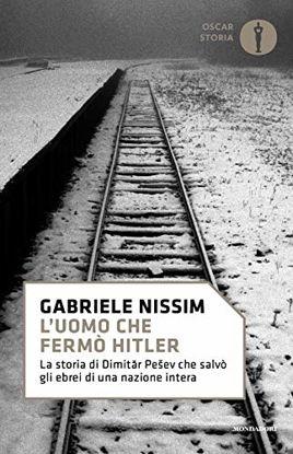 Immagine di UOMO CHE FERMO` HITLER. LA STORIA DI DIMITAR PESEV CHE SALVO` GLI EBREI DI UNA NAZIONE INTERA (L`)