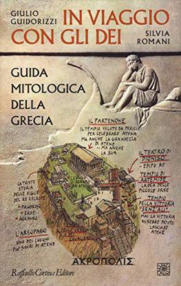 Immagine di IN VIAGGIO CON GLI DEI. GUIDA MITOLOGICA DELLA GRECIA