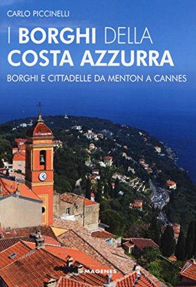 Immagine di BORGHI DELLA COSTA AZZURRA. BORGHI E CITTADELLE DA MENTON A CANNES (I)