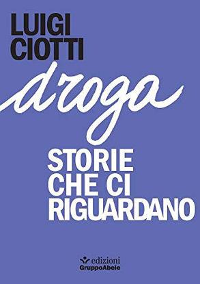 Immagine di DROGA. STORIE CHE CI RIGUARDANO