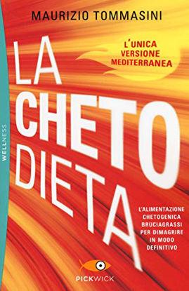 Immagine di CHETODIETA. L`ALIMENTAZIONE CHETOGENICA BRUCIAGRASSI PER DIMAGRIRE IN MODO DEFINITIVO (LA)