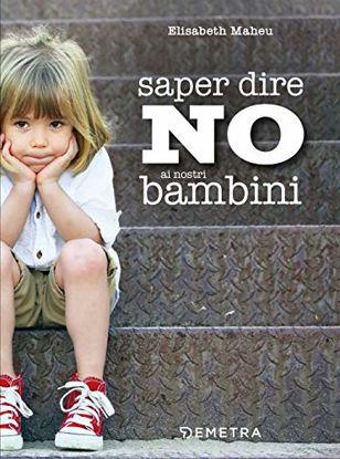 Immagine di SAPER DIRE NO AI NOSTRI BAMBINI