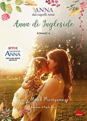 Immagine di ANNA DI INGLESIDE. ANNA DAI CAPELLI ROSSI - VOLUME 6