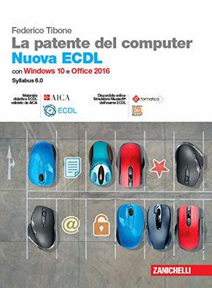 Immagine di PATENTE DEL COMPUTER. NUOVA ECDL. CON WINDOWS 10 E OFFICE 2016. CON E-BOOK (LA)