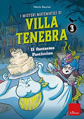 Immagine di MISTERI MATEMATICI DI VILLA TENEBRA (I). VOL. 3: IL FANTASMA PASTICCINO - VOLUME 3