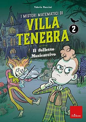 Immagine di MISTERI MATEMATICI DI VILLA TENEBRA (I). VOL. 2: IL FOLLETTO MUSICATTIVO - VOLUME 2