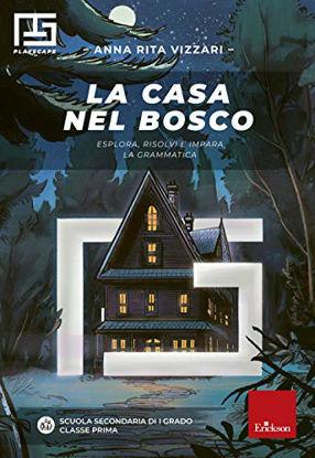 Immagine di CASA NEL BOSCO. ESPLORA, RISOLVI E IMPARA LA GRAMMATICA (LA)