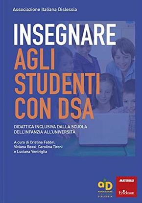 Immagine di INSEGNARE AGLI STUDENTI CON DSA. CORNICE NORMATIVA, ASPETTI METODOLOGICI E STRATEGIE DIDATTICHE ...