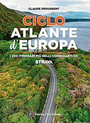 Immagine di CICLOATLANTE D`EUROPA. I 350 ITINERARI PIU` BELLI CONSIGLIATI DA STRAVA