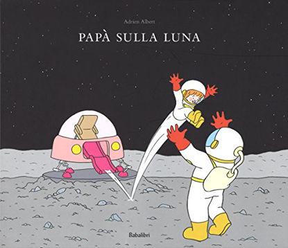 Immagine di PAPA` SULLA LUNA. EDIZ. ILLUSTRATA