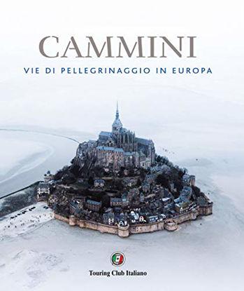 Immagine di CAMMINI. VIE DI PELLEGRINAGGIO IN EUROPA
