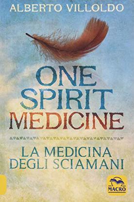 Immagine di ONE SPIRIT MEDICINE. LA MEDICINA DEGLI SCIAMANI