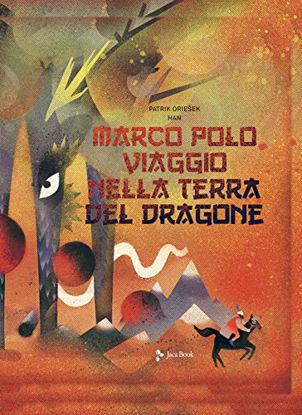 Immagine di MARCO POLO. VIAGGIO NELLA TERRA DEL DRAGONE