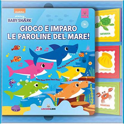 Immagine di GIOCO E IMPARO LE PAROLINE DEL MARE. BABY SHARK