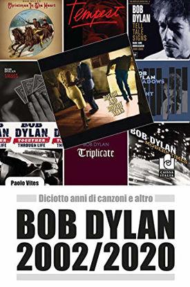 Immagine di BOB DYLAN 2002/2020. DICIOTTO ANNI DI CANZONI E ALTRO