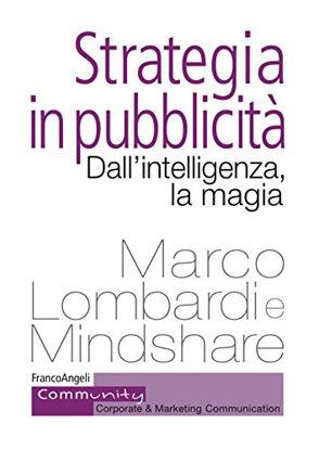 Immagine di STRATEGIA IN PUBBLICITA`. DALL`INTELLIGENZA, LA MAGIA