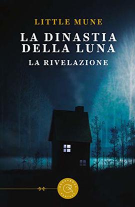 Immagine di DINASTIA DELLA LUNA. LA RIVELAZIONE (LA)