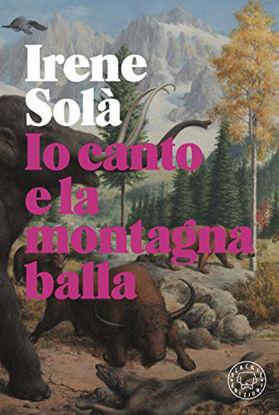 Immagine di IO CANTO E LA MONTAGNA BALLA