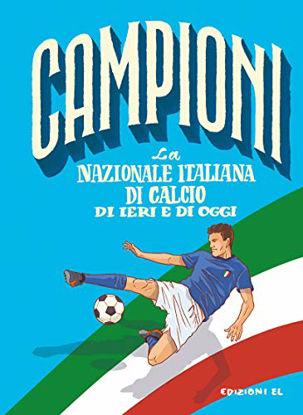 Immagine di NAZIONALE ITALIANA DI IERI E DI OGGI (LA)