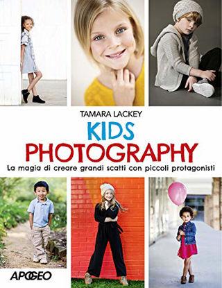 Immagine di KIDS PHOTOGRAPHY FOTOGRAFARE I BAMBINI. LA MAGIA DI CREARE GRANDI SCATTI CON PICCOLI PROTAGONISTI