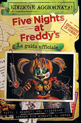 Immagine di FIVE NIGHTS AT FREDDY`S. LA GUIDA UFFICIALE