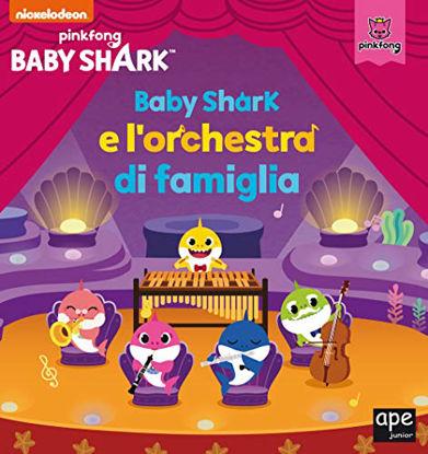 Immagine di BABY SHARK E L`ORCHESTRA DI FAMIGLIA. EDIZ. A COLORI