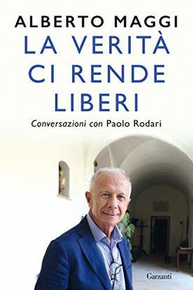 Immagine di VERITA` CI RENDE LIBERI. CONVERSAZIONI CON PAOLO RODARI (LA)