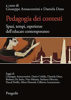Immagine di PEDAGOGIA DEI CONTESTI. SPAZI, TEMPI, ESPERIENZE DELL`EDUCARE CONTEMPORANEO