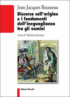 Immagine di DISCORSO SULL`ORIGINE E I FONDAMENTI DELL`INEGUAGLIANZA TRA GLI UOMINI