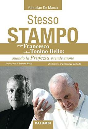 Immagine di STESSO STAMPO. PAPA FRANCESCO E DON TONINO BELLO: QUANDO LA PROFEZIA PRENDE SUONO