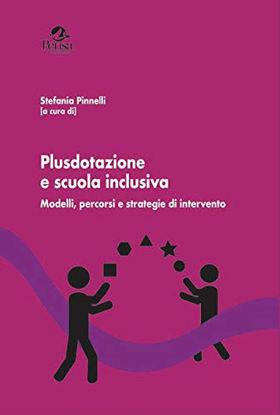 Immagine di PLUSDOTAZIONE E SCUOLA INCLUSIVA. MODELLI, PERCORSI E STRATEGIE DI INTERVENTO