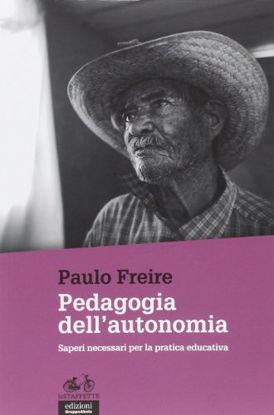 Immagine di PEDAGOGIA DELL`AUTONOMIA. SAPERI NECESSARI PER LA PRATICA EDUCATIVA