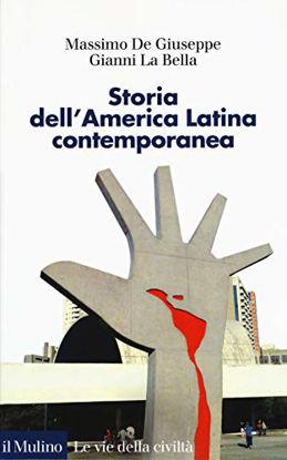 Immagine di STORIA DELL`AMERICA LATINA CONTEMPORANEA