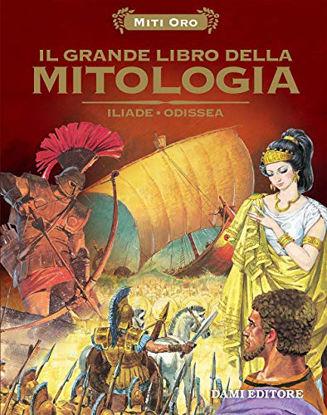 Immagine di GRANDE LIBRO DELLA MITOLOGIA. ILIADE-ODISSEA (IL)