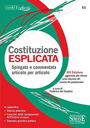 Immagine di COSTITUZIONE ESPLICATA. SPIEGATA E COMMENTATA ARTICOLO PER ARTICOLO