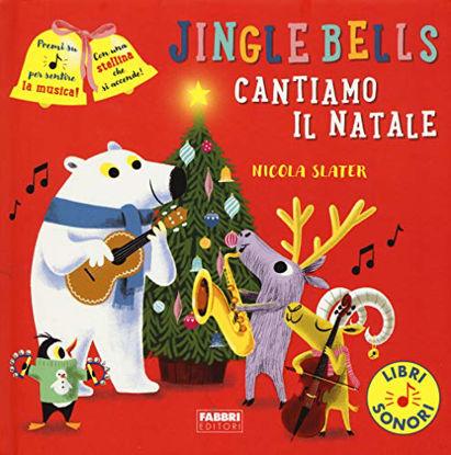 Immagine di JINGLE BELLS. CANTIAMO IL NATALE