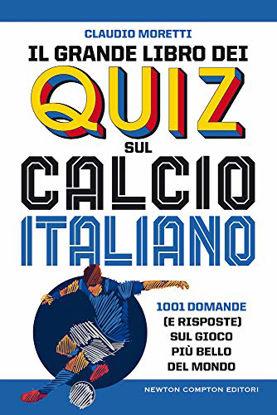 Immagine di GRANDE LIBRO DEI QUIZ SULLA STORIA CALCIO ITALIANO (IL)