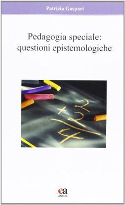 Immagine di PEDAGOGIA SPECIALE. QUESTIONI EPISTEMOLOGICHE