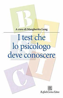 Immagine di TEST CHE LO PSICOLOGO DEVE CONOSCERE (I)